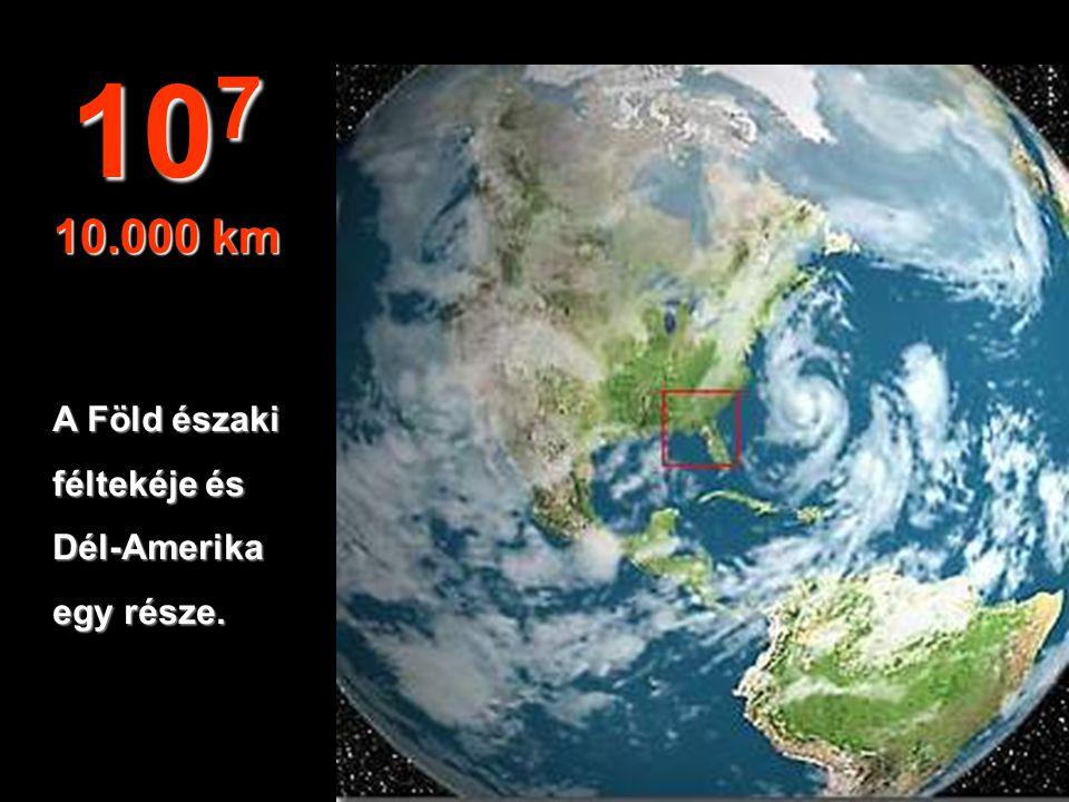 Tipikusműholdfelvétel. 10 6 1.000 km