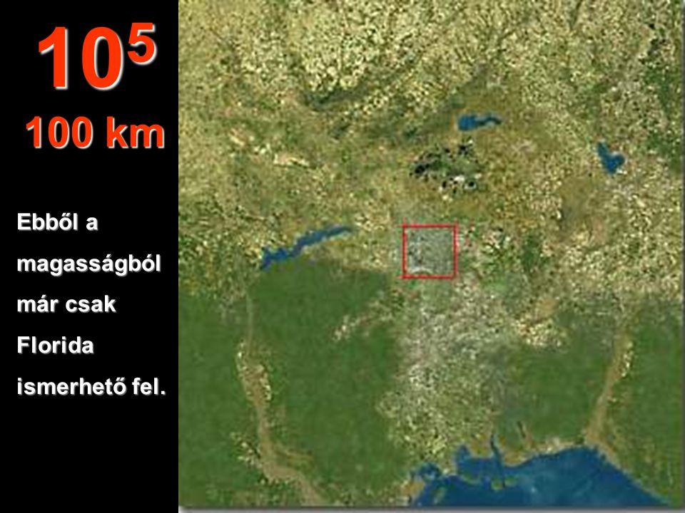 Ebből a magasságból már csak Florida ismerhető fel. 10 5 100 km