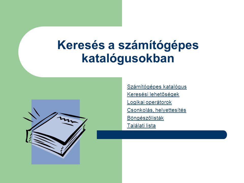 Böngésző listák  A böngésző listák a könyvtárosok által kijelölt és csoportosított mezőkből épülnek fel.