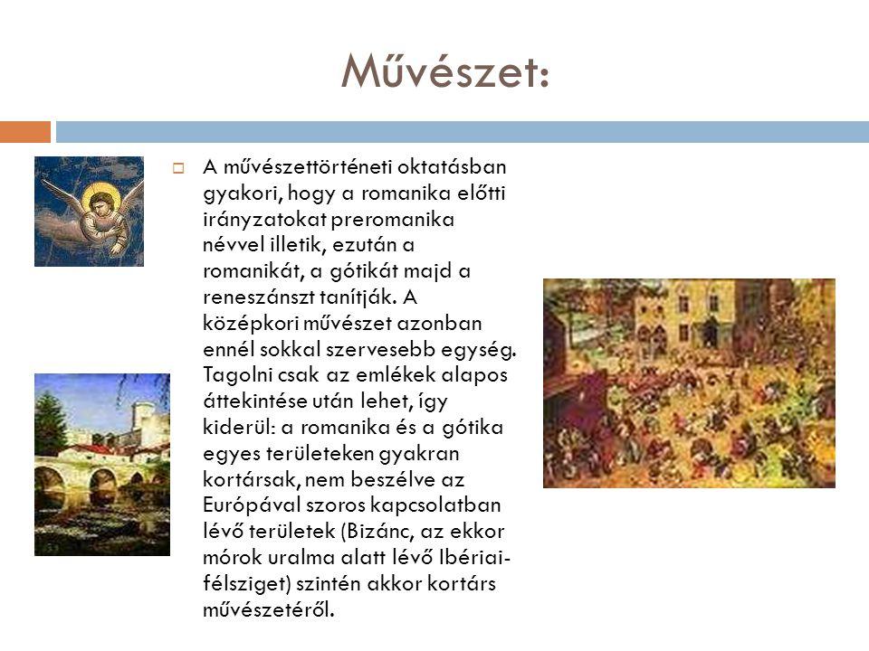 M ű vészet:  A középkor művészetét egyetemes igénnyel összefoglalni szinte lehetetlen vállalkozás.