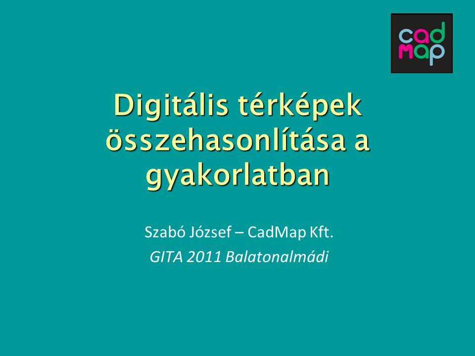 Digitális térképek összehasonlítása a gyakorlatban - GITA 2011 Előzmény 2009 NKP Kht.