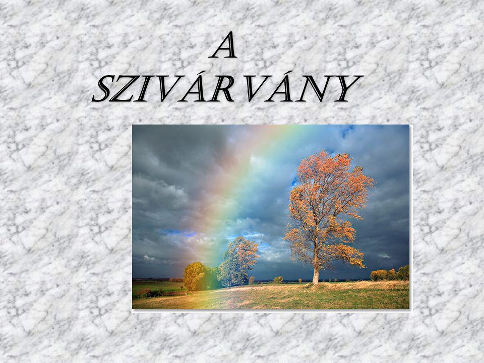 A SZIVÁRVÁNY
