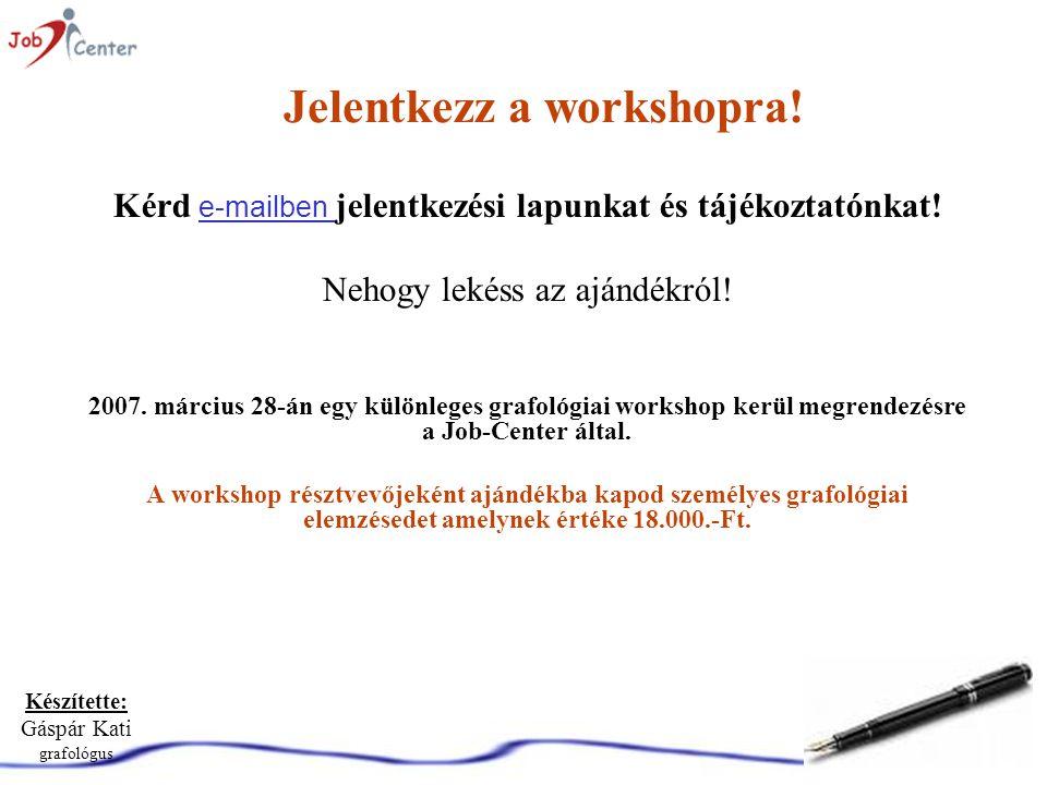 Készítette: Gáspár Kati grafológus Jelentkezz a workshopra.