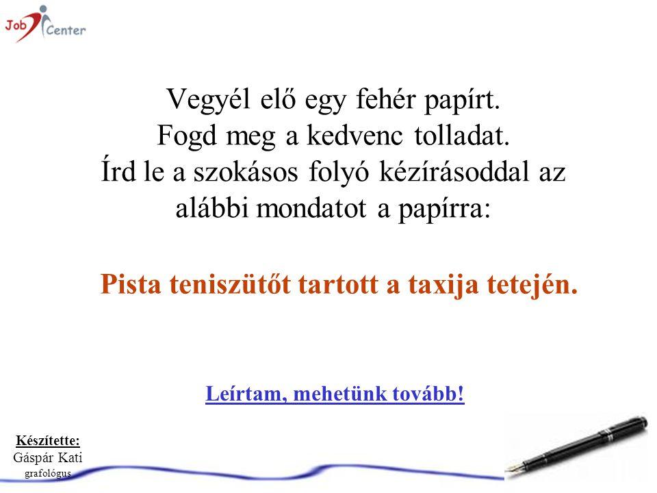 Készítette: Gáspár Kati grafológus A program jogvédelme •Ezt a programot szabad felhasználás és terjesztés céljára Gáspár Katalin grafológus készítette.