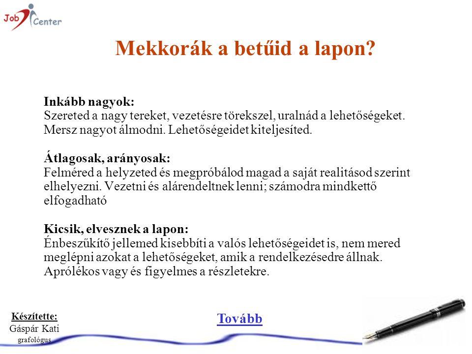 Készítette: Gáspár Kati grafológus Mekkorák a betűid a lapon.