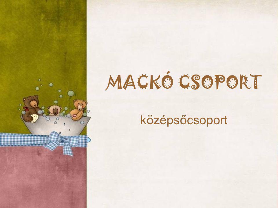 MACKÓ CSOPORT középsőcsoport
