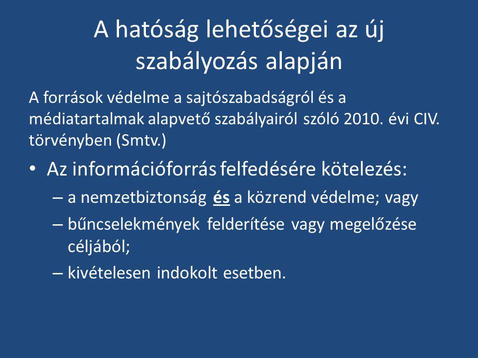 A hatóság lehetőségei az új szabályozás alapján A források védelme a sajtószabadságról és a médiatartalmak alapvető szabályairól szóló 2010.