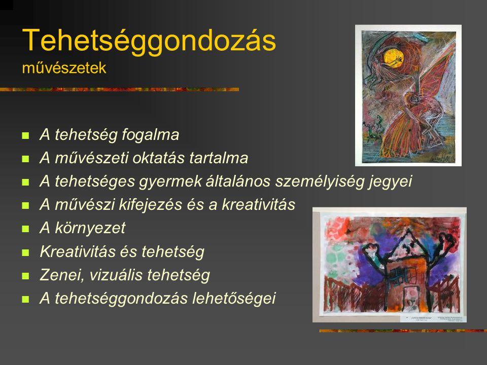 Tehetséggondozás művészetek  A tehetség fogalma  A művészeti oktatás tartalma  A tehetséges gyermek általános személyiség jegyei  A művészi kifejezés és a kreativitás  A környezet  Kreativitás és tehetség  Zenei, vizuális tehetség  A tehetséggondozás lehetőségei