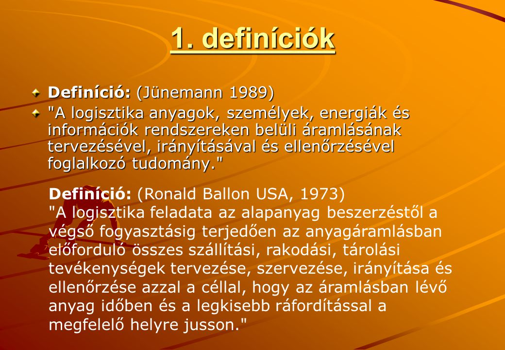 1. definíciók Definíció: (Jünemann 1989)