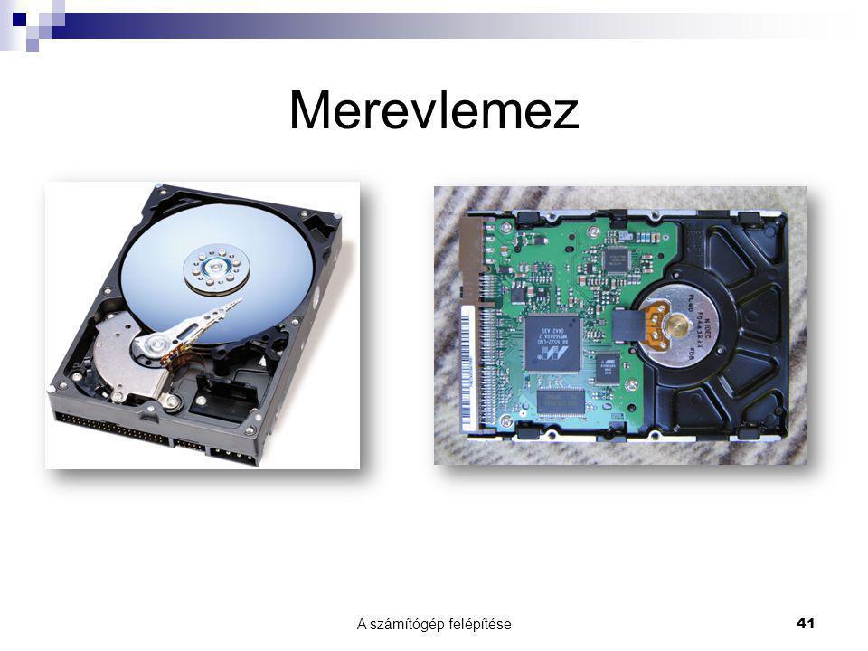 A számítógép felépítése41 Merevlemez