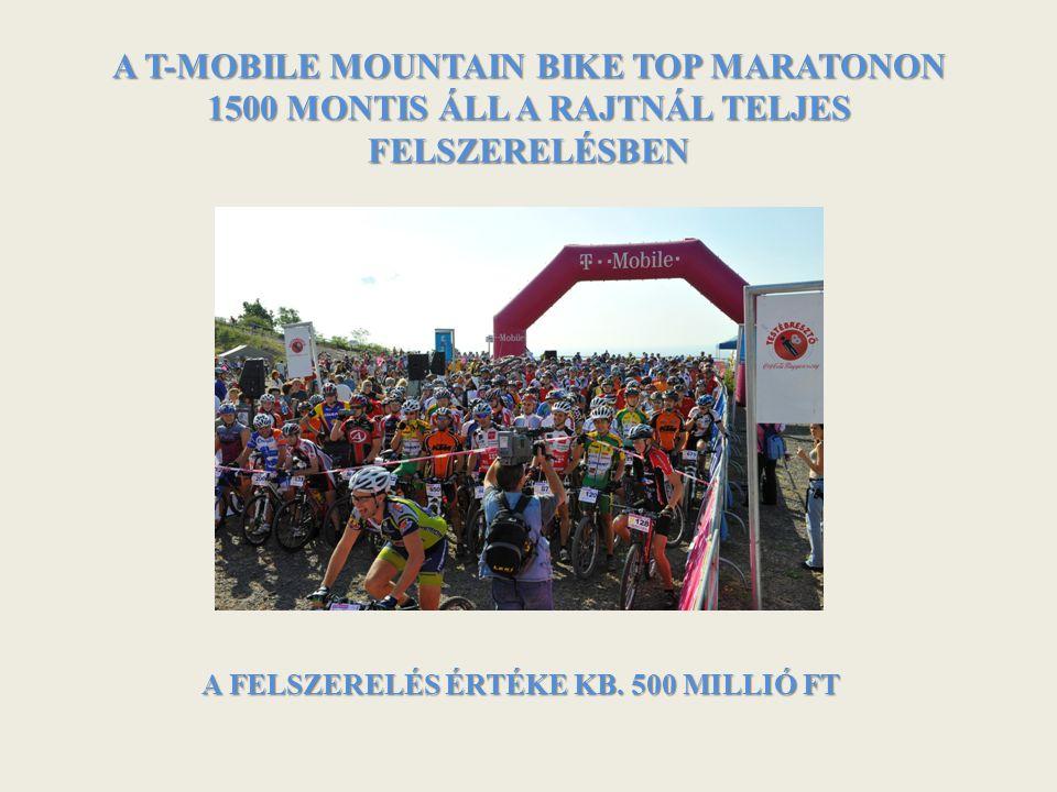 A T-MOBILE MOUNTAIN BIKE TOP MARATONON 1500 MONTIS ÁLL A RAJTNÁL TELJES FELSZERELÉSBEN A FELSZERELÉS ÉRTÉKE KB. 500 MILLIÓ FT