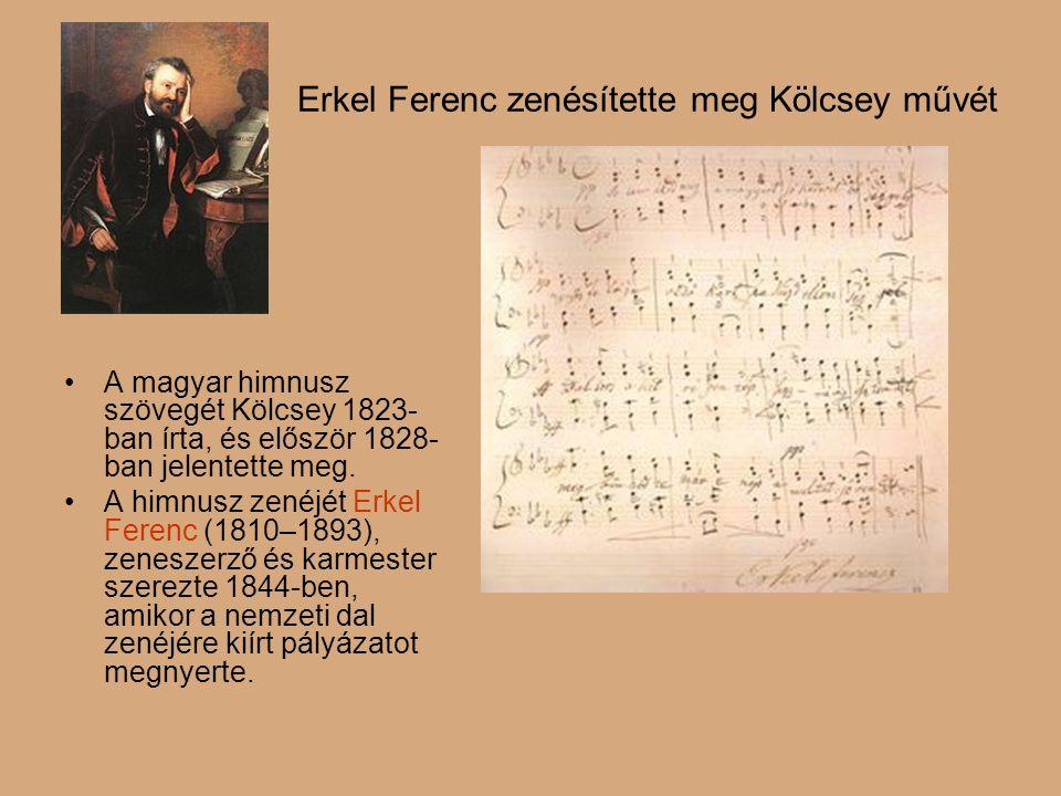 Erkel Ferenc zenésítette meg Kölcsey művét •A•A magyar himnusz szövegét Kölcsey 1823- ban írta, és először 1828- ban jelentette meg. •A•A himnusz zené