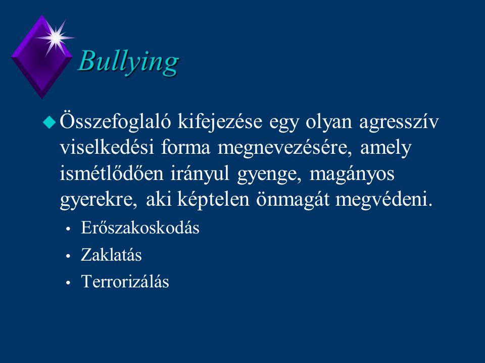 Bullying u Összefoglaló kifejezése egy olyan agresszív viselkedési forma megnevezésére, amely ismétlődően irányul gyenge, magányos gyerekre, aki képte