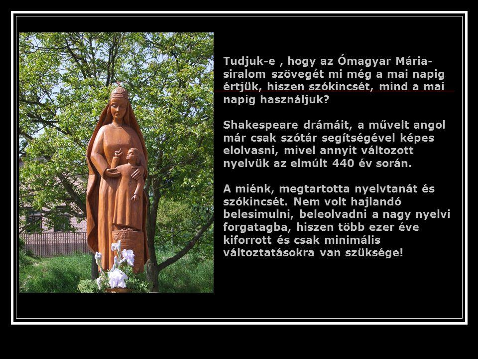 Tudtad-e, hogy nyelvünk ősiségét egy angol nyelvész és irodalmár, Sir John Bowring, aki sok nyelv mellett magyarul is beszélt, ekként jellemzett az 18