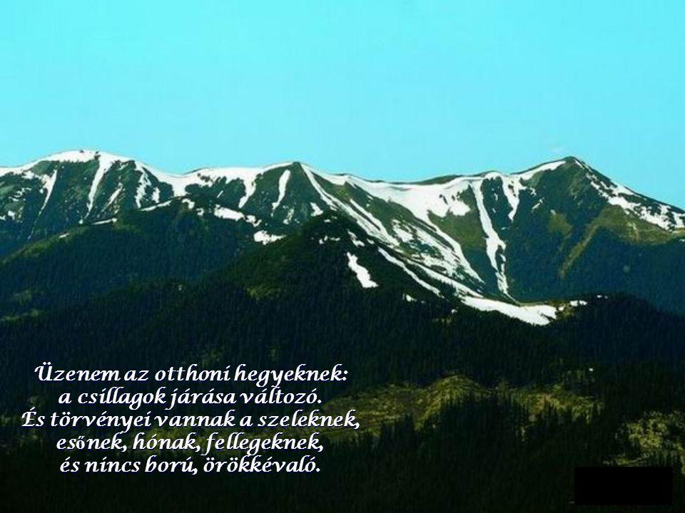 Üzenem az otthoni hegyeknek: a csillagok járása változó.
