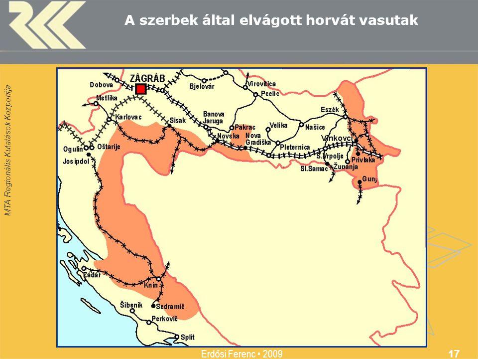MTA Regionális Kutatások Központja Erdősi Ferenc • 2009 17 A szerbek által elvágott horvát vasutak