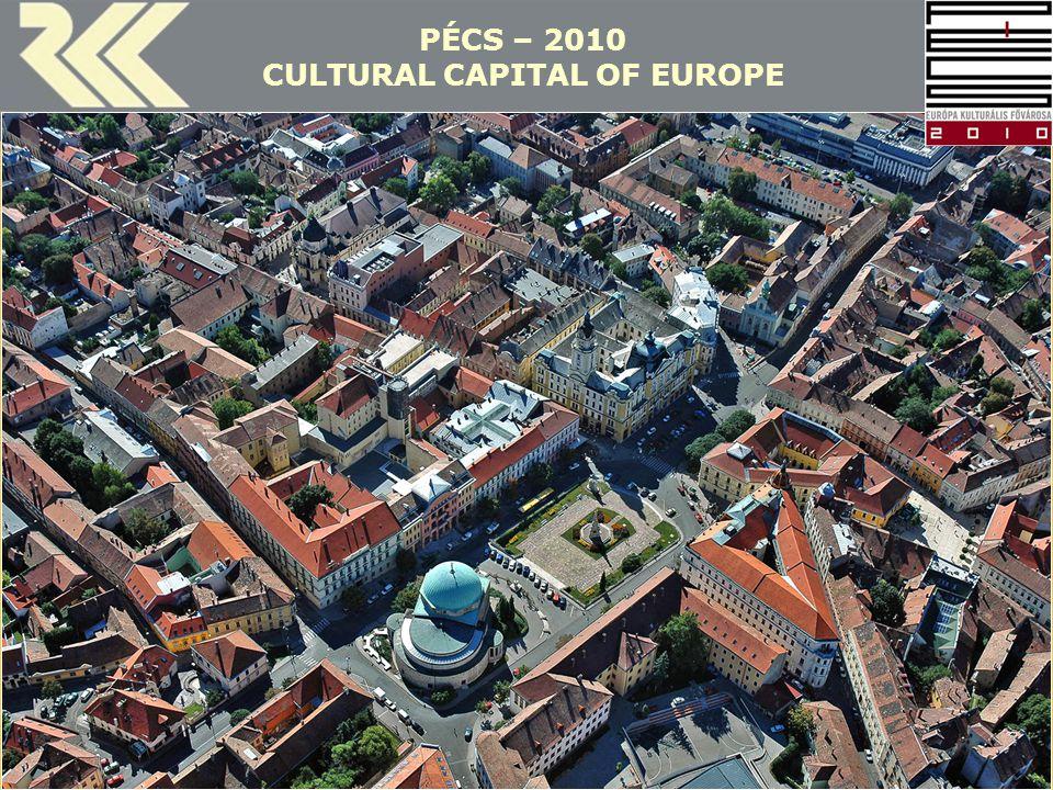 MTA Regionális Kutatások Központja Erdősi Ferenc • 2009 21 PÉCS – 2010 CULTURAL CAPITAL OF EUROPE