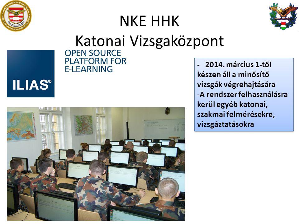 NKE HHK Katonai Vizsgaközpont - 2014. március 1-től készen áll a minősítő vizsgák végrehajtására -A rendszer felhasználásra kerül egyéb katonai, szakm