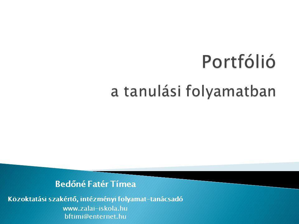 Bedőné Fatér Tímea Közoktatási szakértő, intézményi folyamat-tanácsadó www.zalai-iskola.hu bftimi@enternet.hu