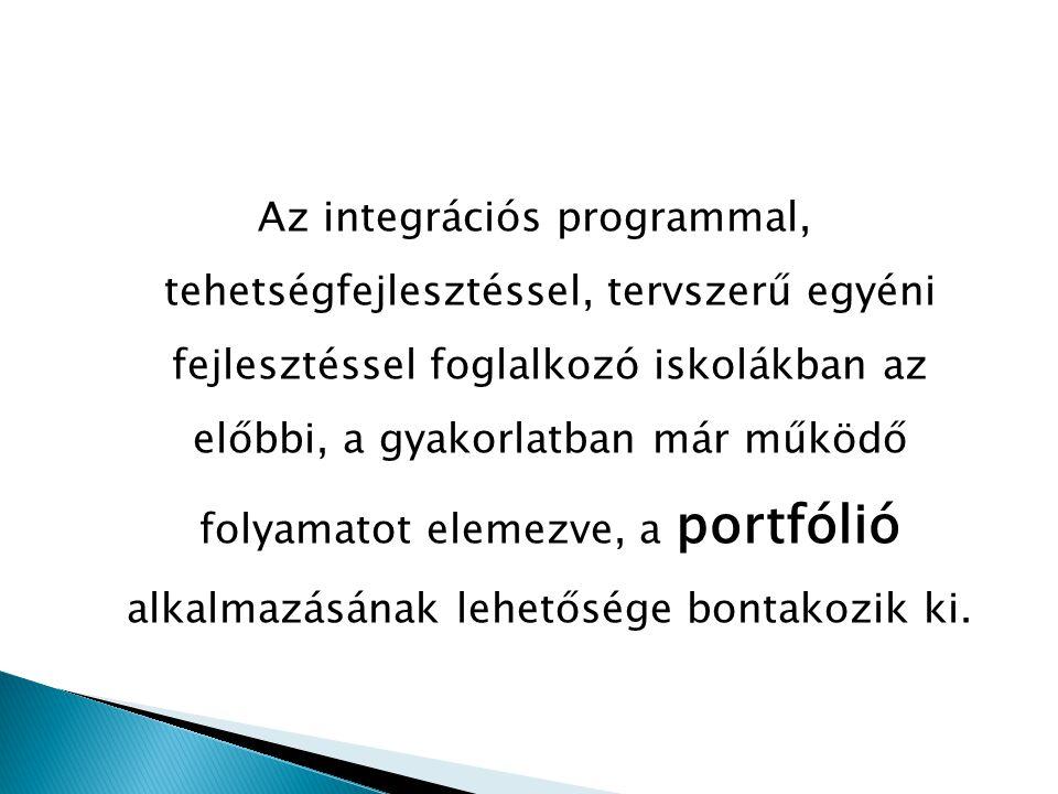 Az integrációs programmal, tehetségfejlesztéssel, tervszerű egyéni fejlesztéssel foglalkozó iskolákban az előbbi, a gyakorlatban már működő folyamatot
