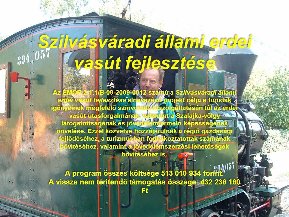 Szilvásváradi állami erdei vasút fejlesztése Az ÉMOP-2.1.1/B-09-2009-0012 számú a Szilvásváradi állami erdei vasút fejlesztése elnevezésű projekt célj