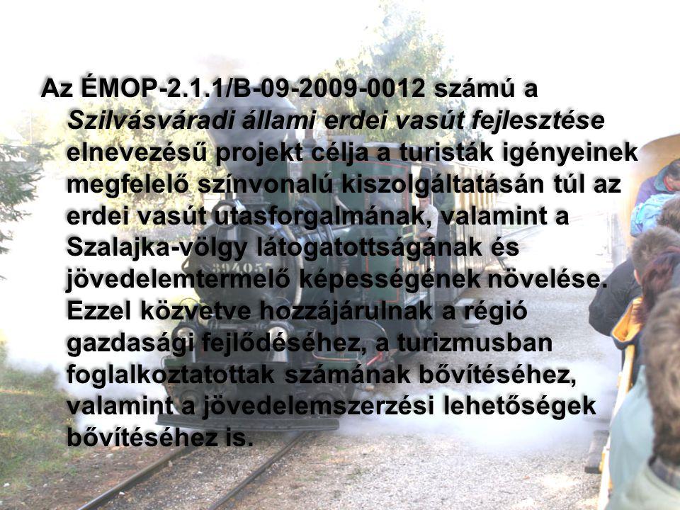 Az ÉMOP-2.1.1/B-09-2009-0012 számú a Szilvásváradi állami erdei vasút fejlesztése elnevezésű projekt célja a turisták igényeinek megfelelő színvonalú