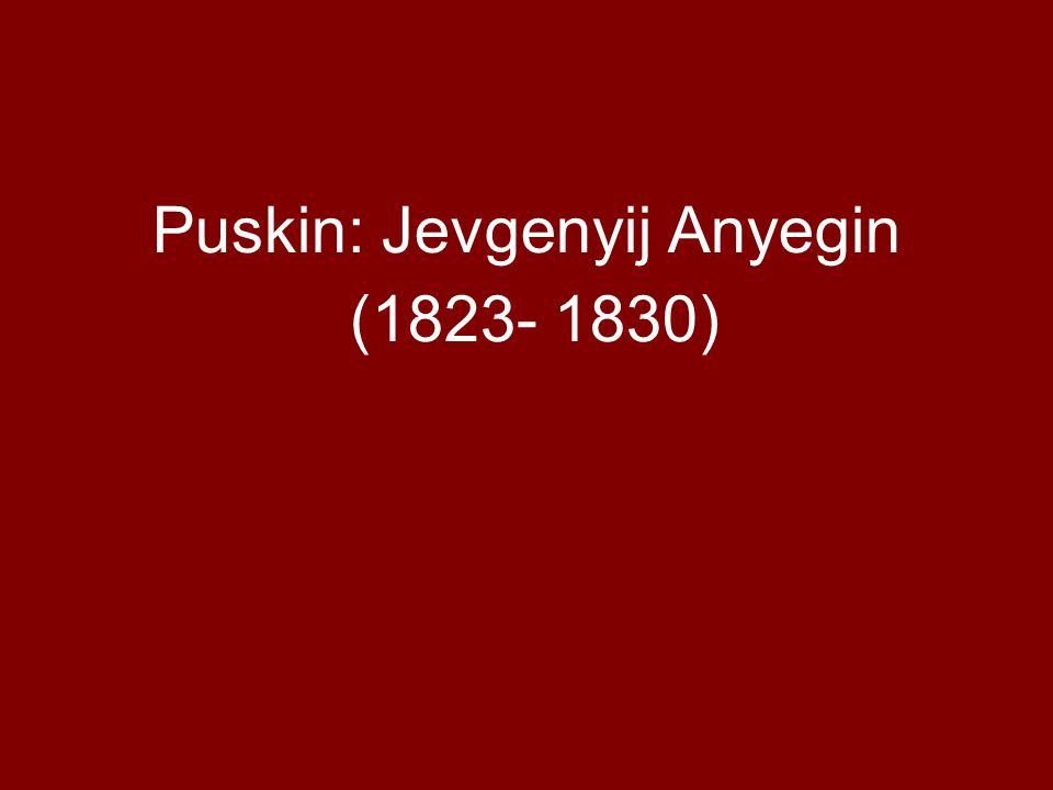 Puskin: Jevgenyij Anyegin (1823- 1830)