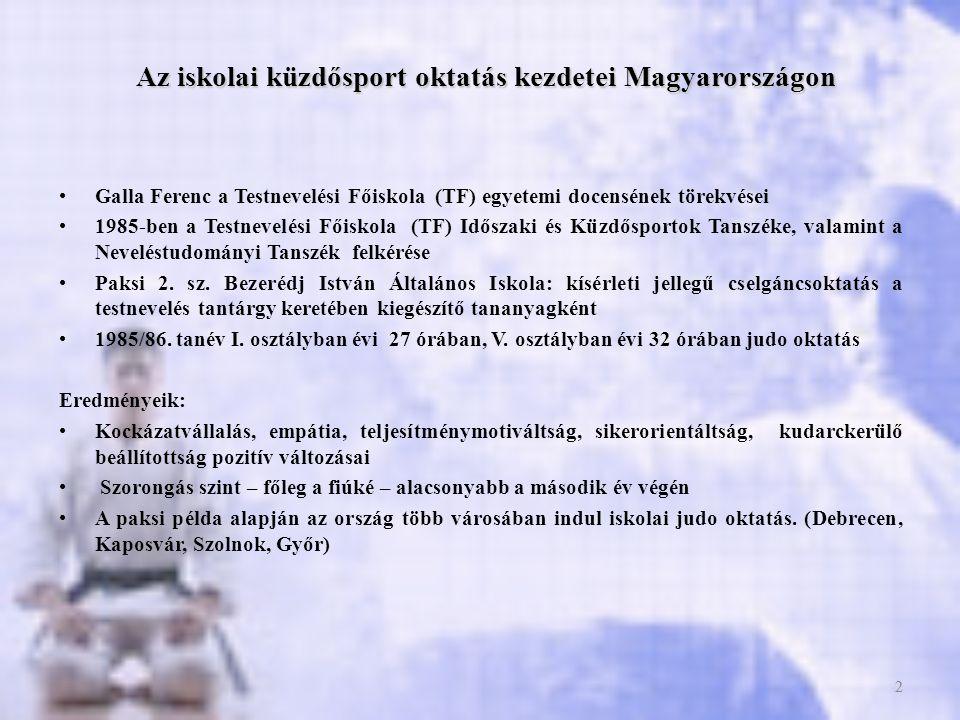 2 Az iskolai küzdősport oktatás kezdetei Magyarországon •Galla Ferenc a Testnevelési Főiskola (TF) egyetemi docensének törekvései •1985-ben a Testneve