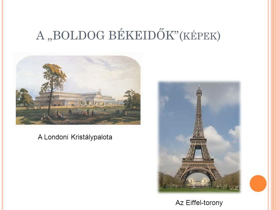 """A """"BOLDOG BÉKEIDŐK""""( KÉPEK ) A Londoni Kristálypalota Az Eiffel-torony"""