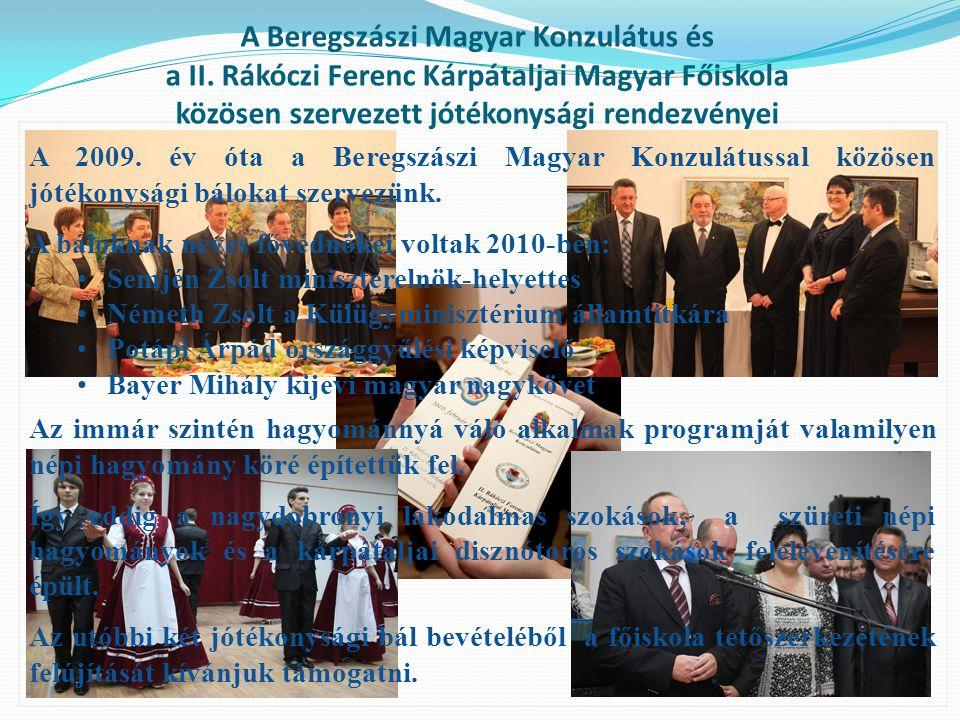 A Beregszászi Magyar Konzulátus és a II. Rákóczi Ferenc Kárpátaljai Magyar Főiskola közösen szervezett jótékonysági rendezvényei A 2009. év óta a Bere
