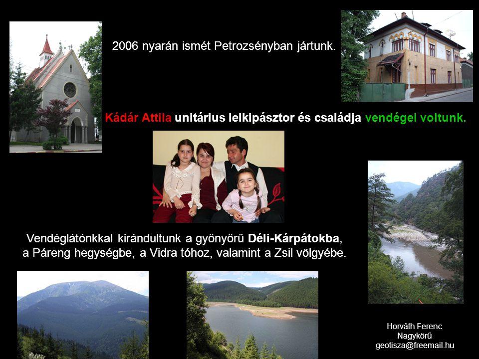 2006 nyarán ismét Petrozsényban jártunk.