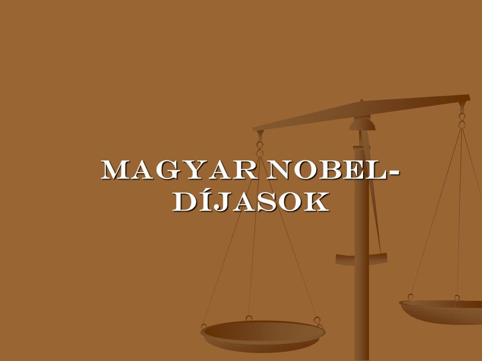 Magyar Nobel- díjasok