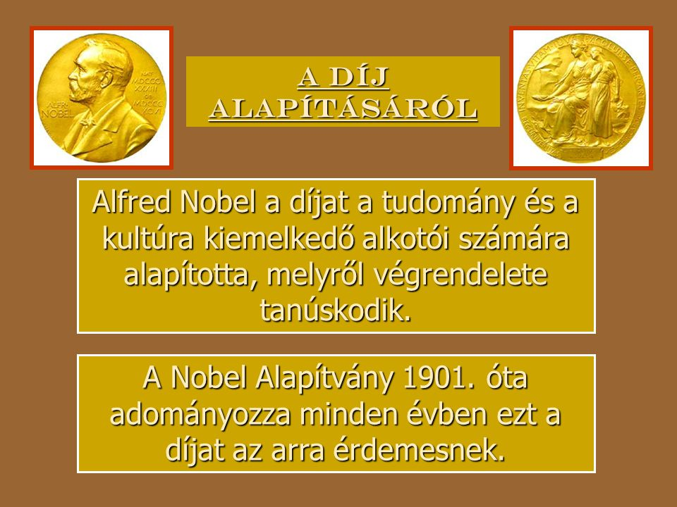 Negyedik Nobel-díjasunk nevét ismerjük talán a legjobban.