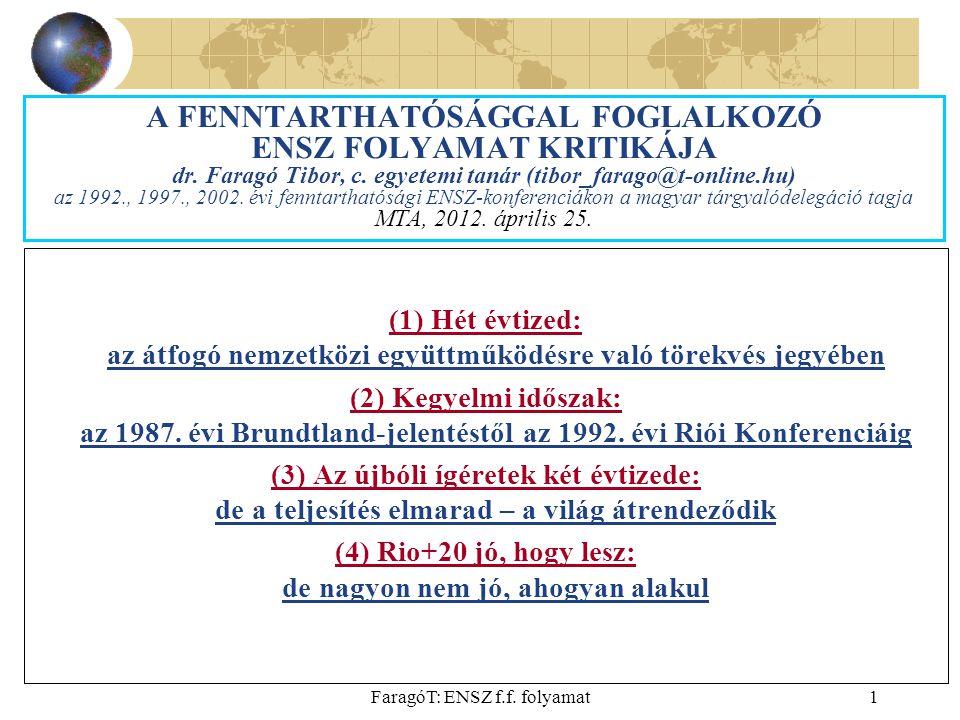 FaragóT: ENSZ f.f. folyamat1 A FENNTARTHATÓSÁGGAL FOGLALKOZÓ ENSZ FOLYAMAT KRITIKÁJA dr.