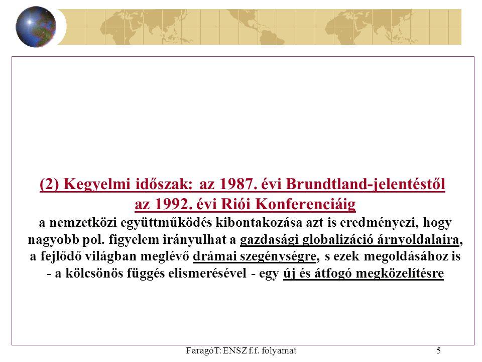 FaragóT: ENSZ f.f. folyamat5 (2) Kegyelmi időszak: az 1987.