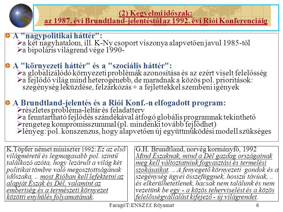 FaragóT: ENSZ f.f. folyamat6 A nagypolitikai háttér :  a két nagyhatalom, ill.