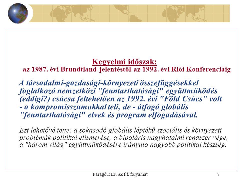 FaragóT: ENSZ f.f. folyamat7 Kegyelmi időszak: az 1987.