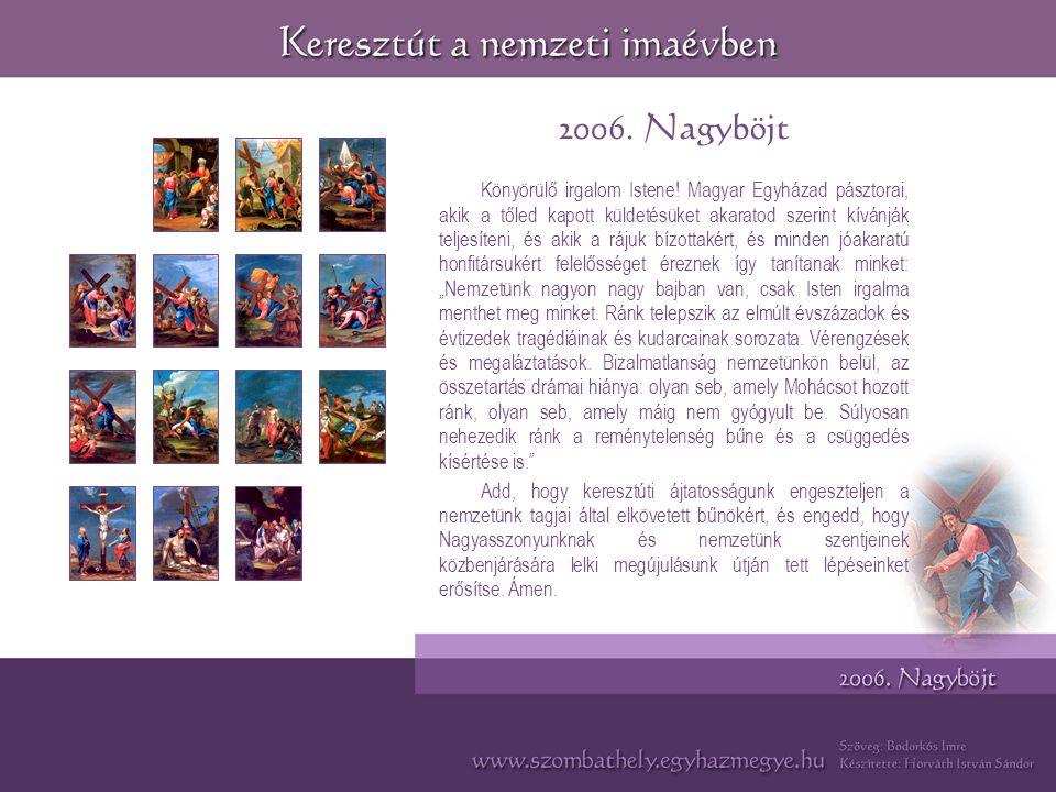 Könyörülő irgalom Istene! Magyar Egyházad pásztorai, akik a tőled kapott küldetésüket akaratod szerint kívánják teljesíteni, és akik a rájuk bízottaké