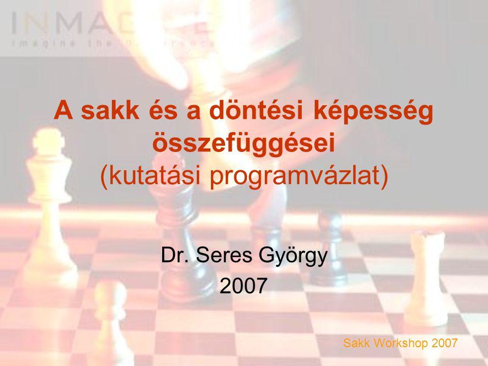 A sakk és a döntési képesség összefüggései (kutatási programvázlat) Dr.