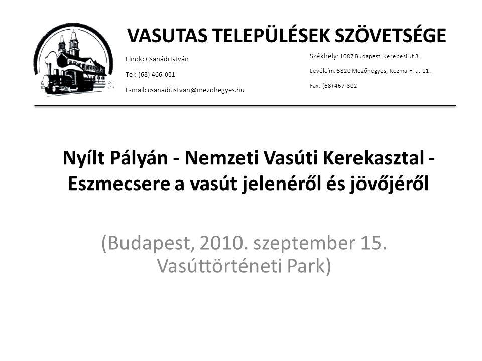 Nyílt Pályán - Nemzeti Vasúti Kerekasztal - Eszmecsere a vasút jelenéről és jövőjéről (Budapest, 2010.