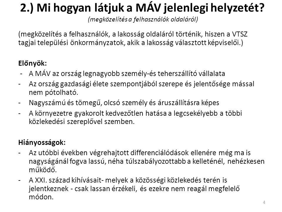 2.) Mi hogyan látjuk a MÁV jelenlegi helyzetét.