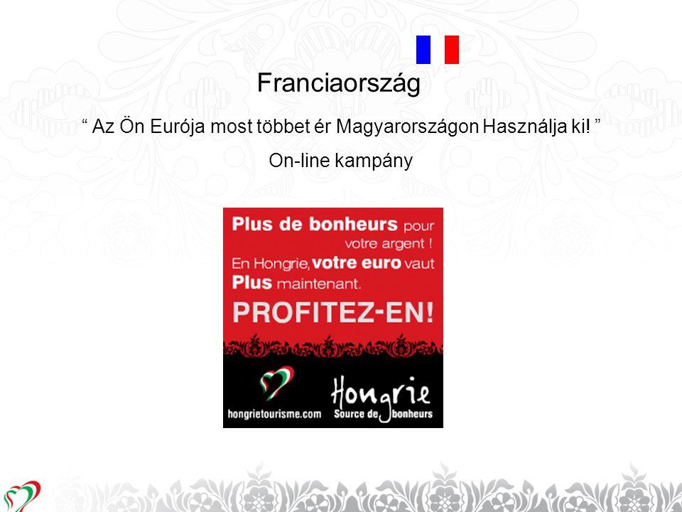 """15 Franciaország """" Az Ön Eurója most többet ér Magyarországon Használja ki! """" On-line kampány"""
