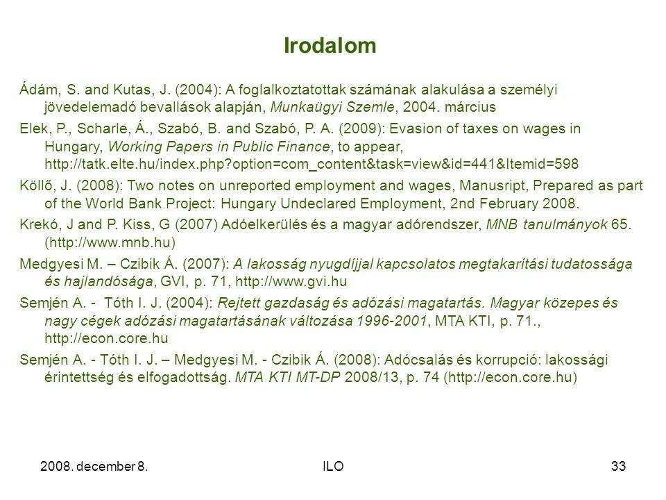 2008. december 8.ILO33 Irodalom Ádám, S. and Kutas, J. (2004): A foglalkoztatottak számának alakulása a személyi jövedelemadó bevallások alapján, Munk