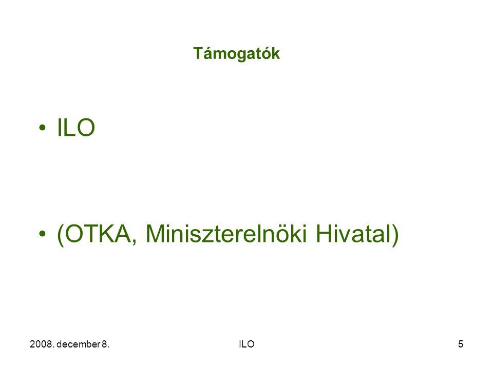 2008. december 8.ILO5 •ILO •(OTKA, Miniszterelnöki Hivatal) Támogatók