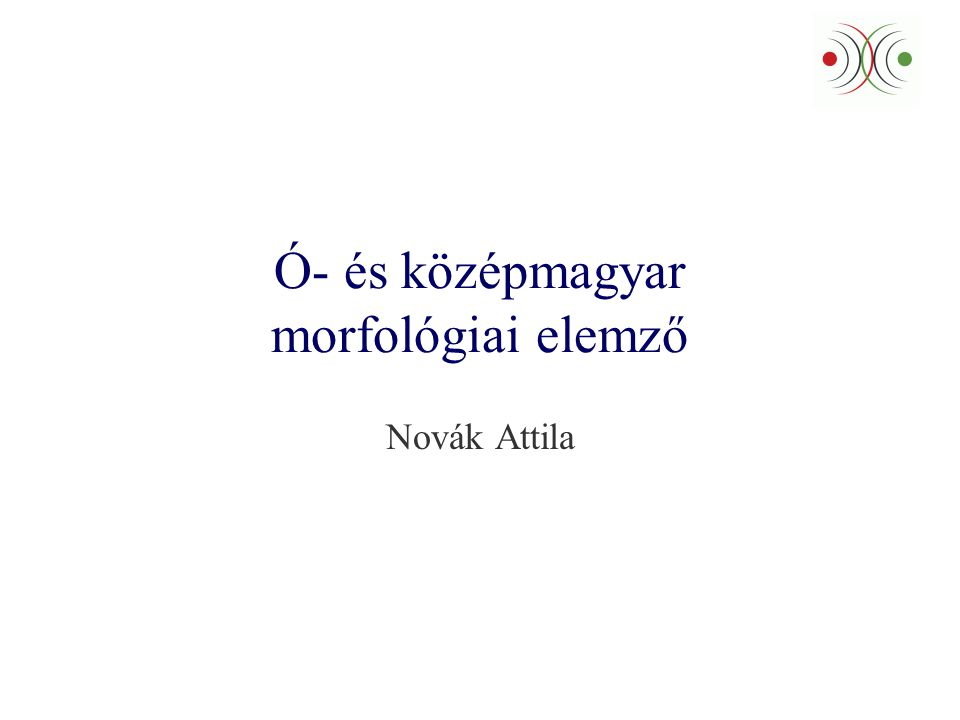 Ó- és középmagyar morfológiai elemző Novák Attila