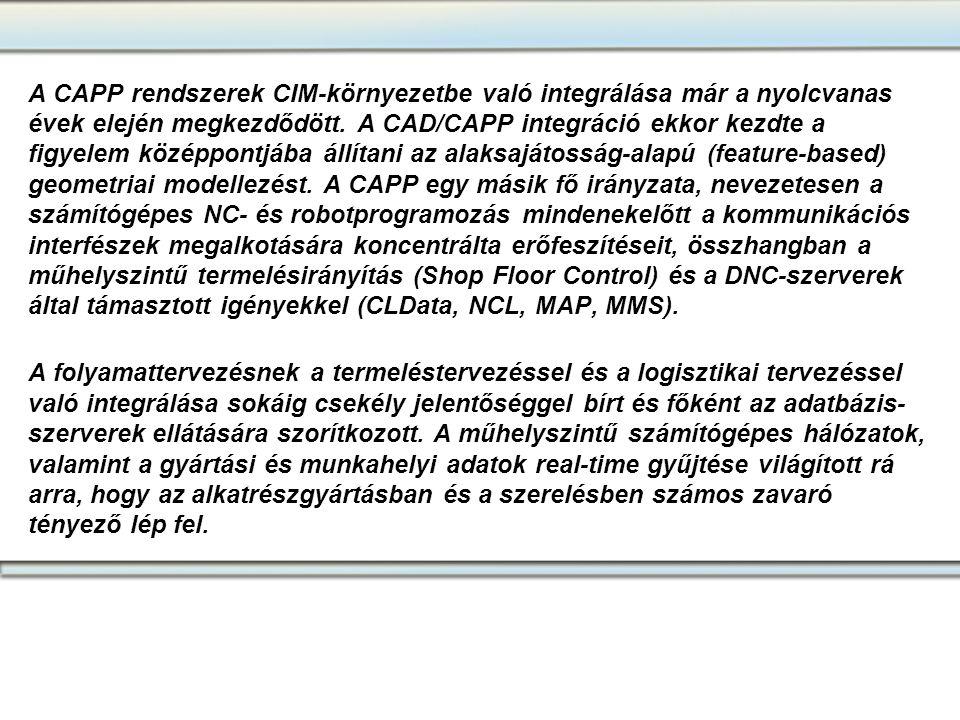 A CAPP rendszerek CIM-környezetbe való integrálása már a nyolcvanas évek elején megkezdődött. A CAD/CAPP integráció ekkor kezdte a figyelem középpontj