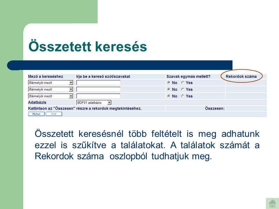 Szűrés  A találati listánk tartalmát szűkíthetjük nyelv szerint, a dokumentum formátuma, valamint lelőhelye szerint, és a megjelenés dátuma alapján.