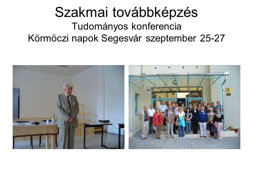 Szakmai továbbképzés Tudományos konferencia Körmöczi napok Segesvár szeptember 25-27