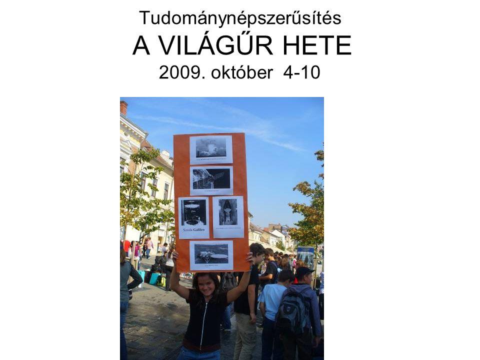 Tudománynépszerűsítés A VILÁGŰR HETE 2009. október 4-10