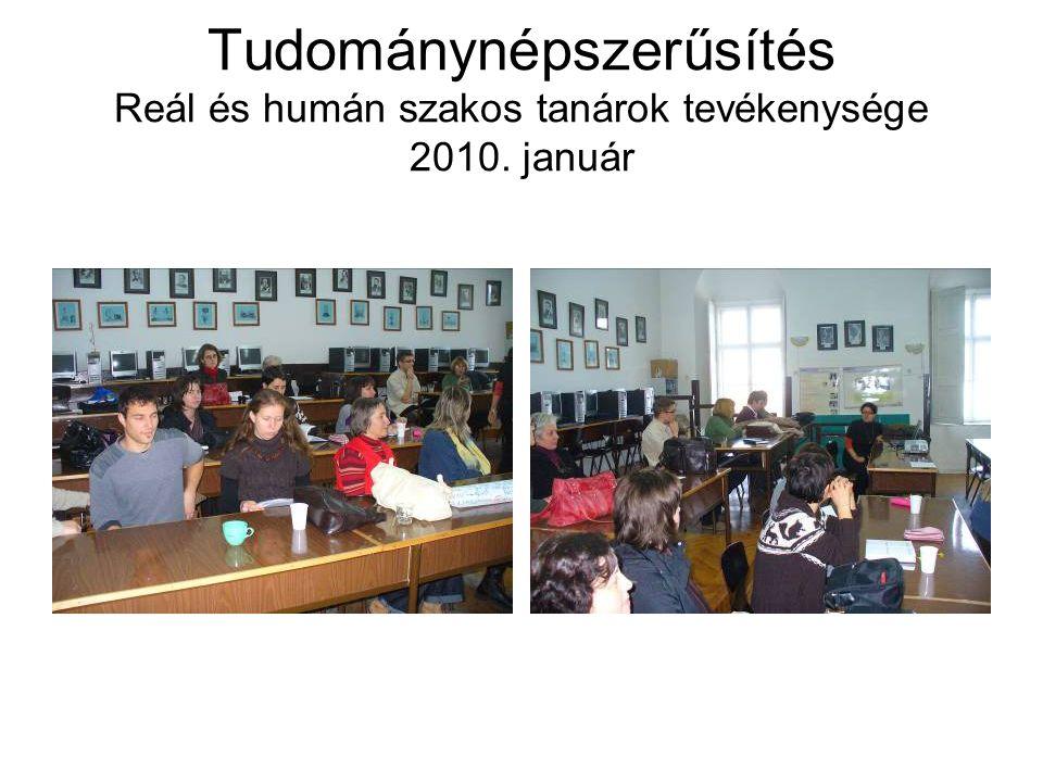 Tudománynépszerűsítés Reál és humán szakos tanárok tevékenysége 2010. január